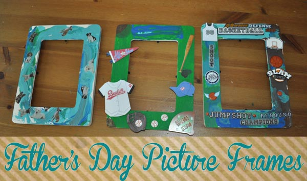 blogfathersdaypictureframecraftssmall Fathers Day Crafty Recap