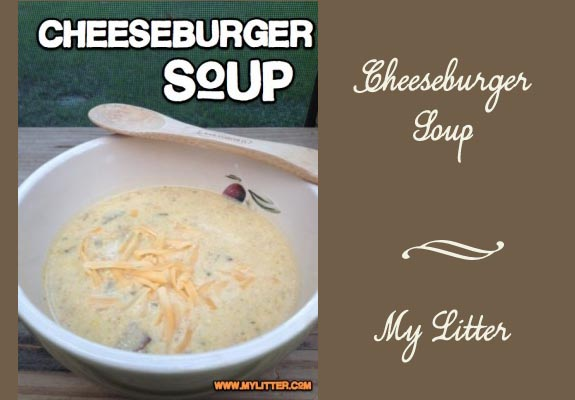 cheeseburger soup by MyLitter Food and Fall in the South
