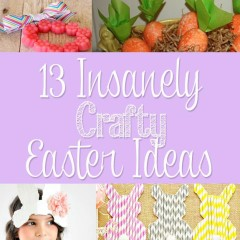 13 Insanely Crafty Easter Ideas