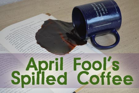 April Fool's Spilled Coffee Joke from ClumsyCrafter