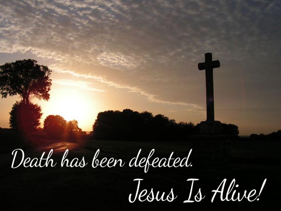Death has been defeated, Jesus is Alive!