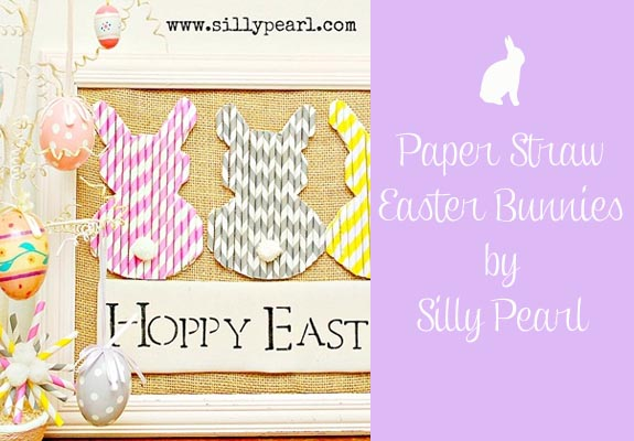 Paper Straw Easter Bunnies by Silly Pearl