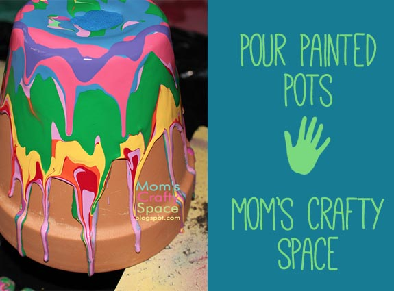 Pour Painted Pots by Mom's Crafty Space