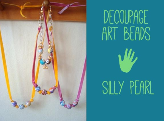decoupage Kid's Art Beads by Silly Pearl