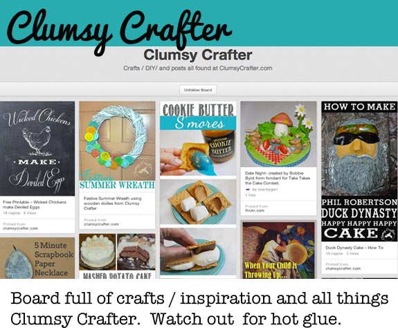 Follow Clumsy Crafter on Pinterest for Crafts, Humor and attempts at Parenting.