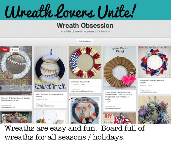 Wreath Obsession Pinterest Board - Great for people obsessed with wreaths. You can never have too many. Never. Just don't ask my husband.