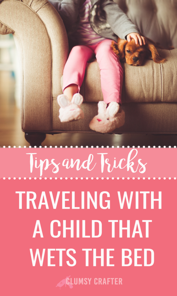 tips for traveling with a child that wets the bed or sending them to sleepovers or even summer camp
