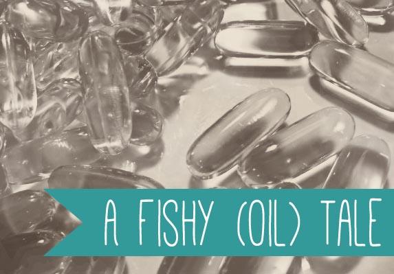 A Fish Oil Tale