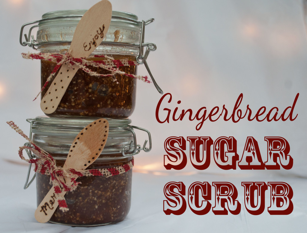 Gingerbread Sugar Scrub - The easiest gift you'll ever make