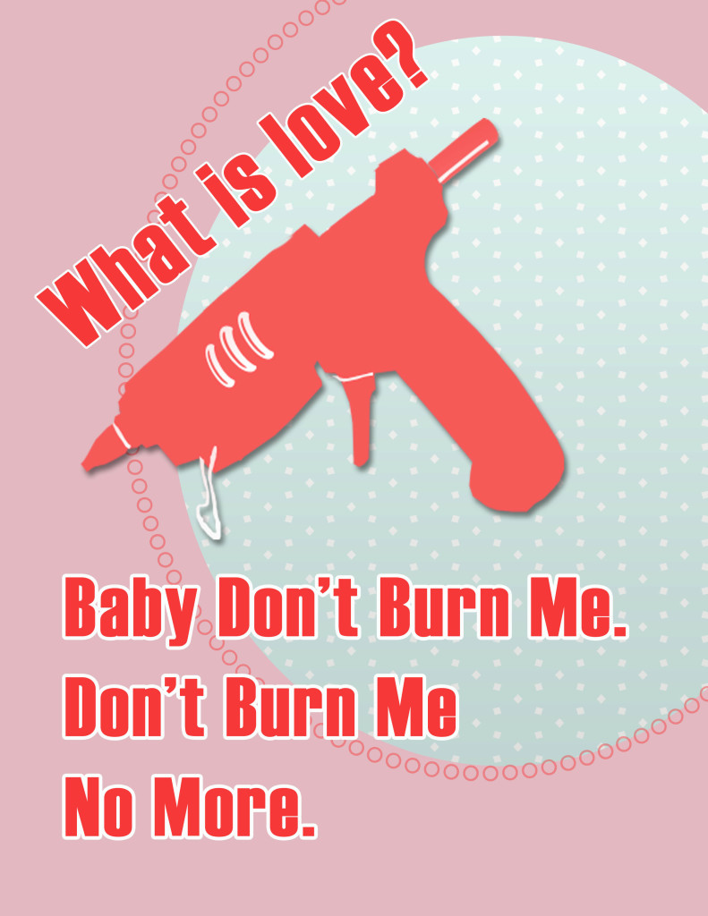 What is Love? Baby Don't Burn me, don't burn me no more
