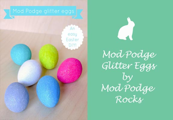 Mod Podge Glitter Eggs by Mod Podge Rocks