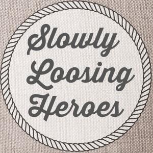 Slowly Loosing Heroes