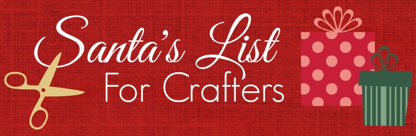 Santa's List for Crafters