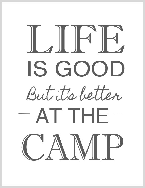 Life is good but it's better at the Camp.