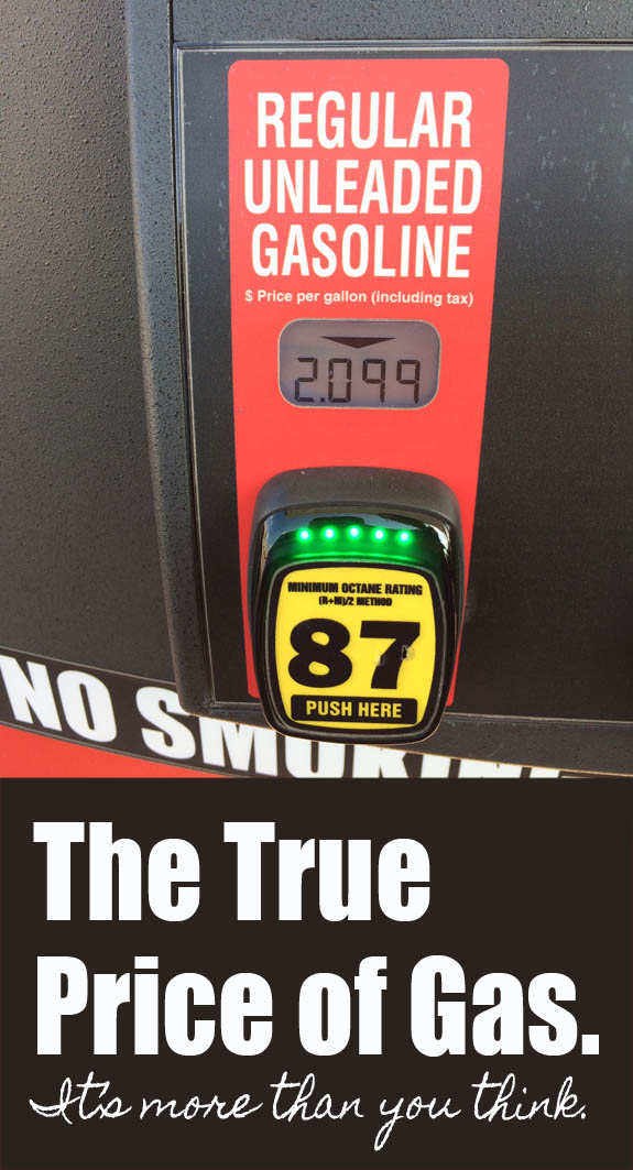The True Price of Gas - It's much more than you think.