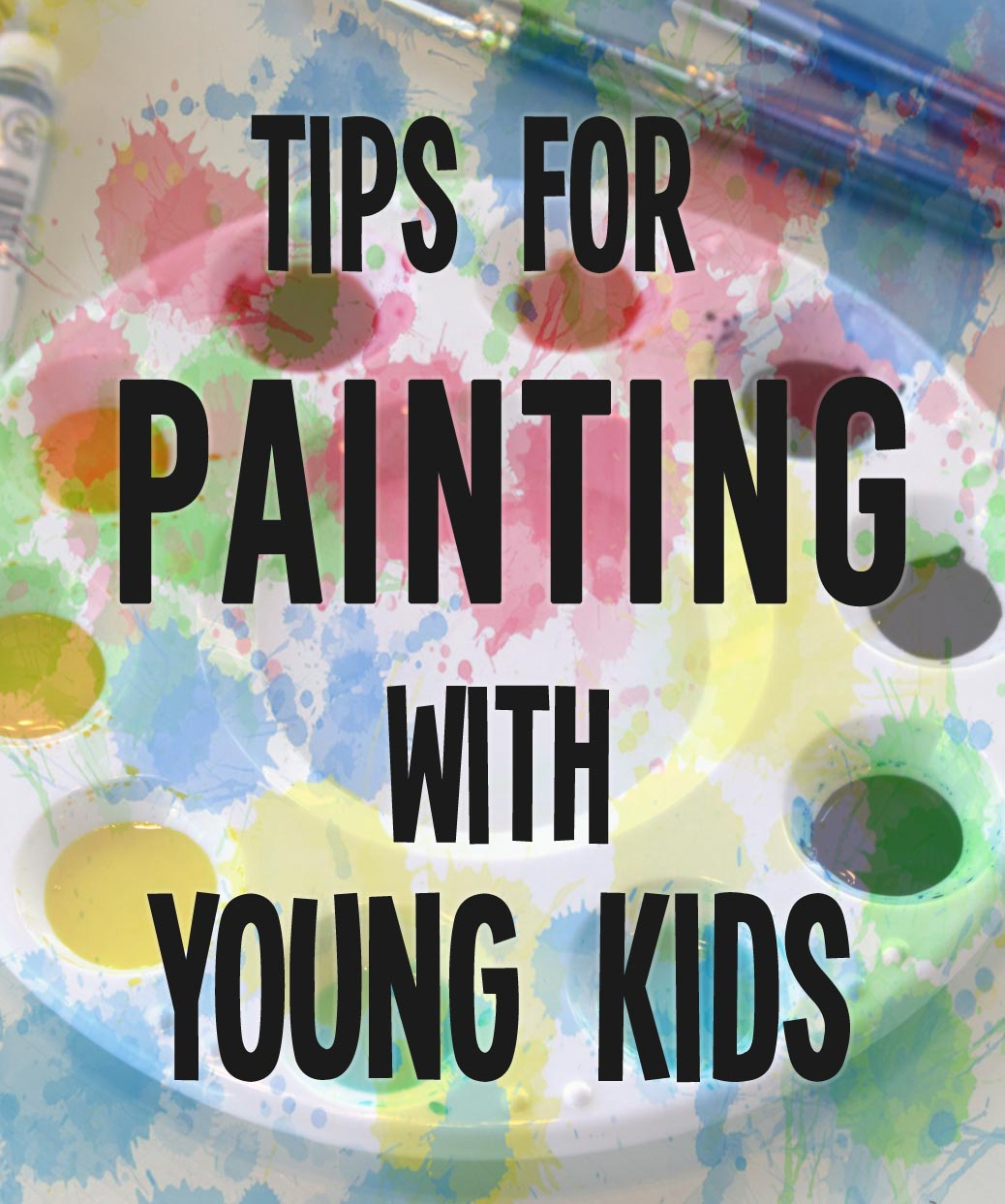 tips for painting with young kids