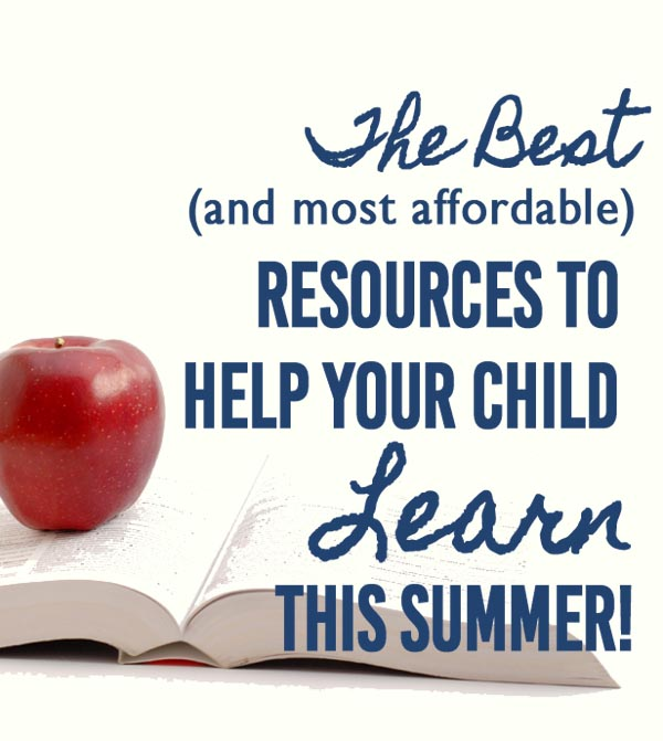 The Best and most affordable resources to help your child learn this summer!