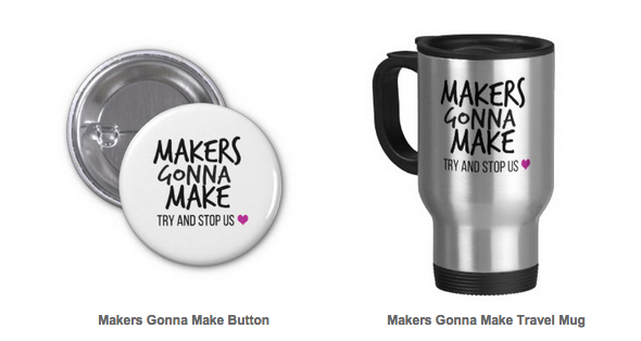 Makers Gonna Make products