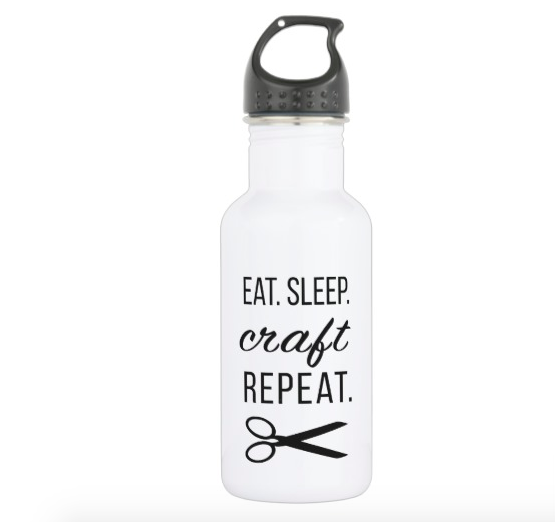 Eat. Sleep. Craft. Repeat water bottle - stay hydrated while crafting!