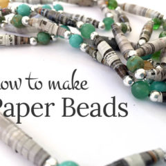 how to make simple paper beads - a great recycle craft