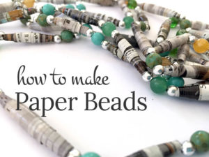 How To Make Paper Beads – A Quick and Easy Jewelry Tutorial!