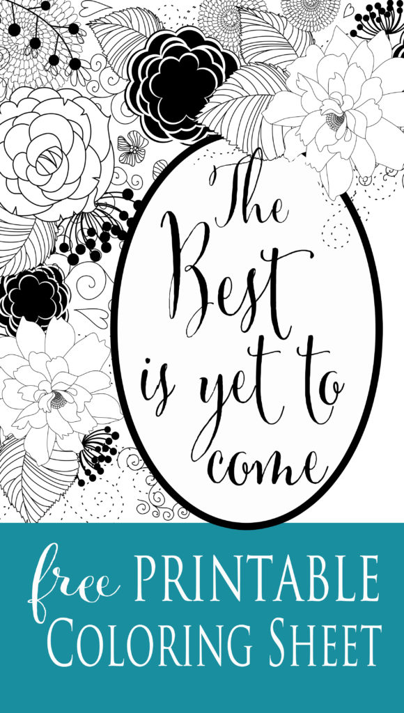 The Best Is Yet To Come Free Printable Adult Coloring Sheet from Clumsy Crafter