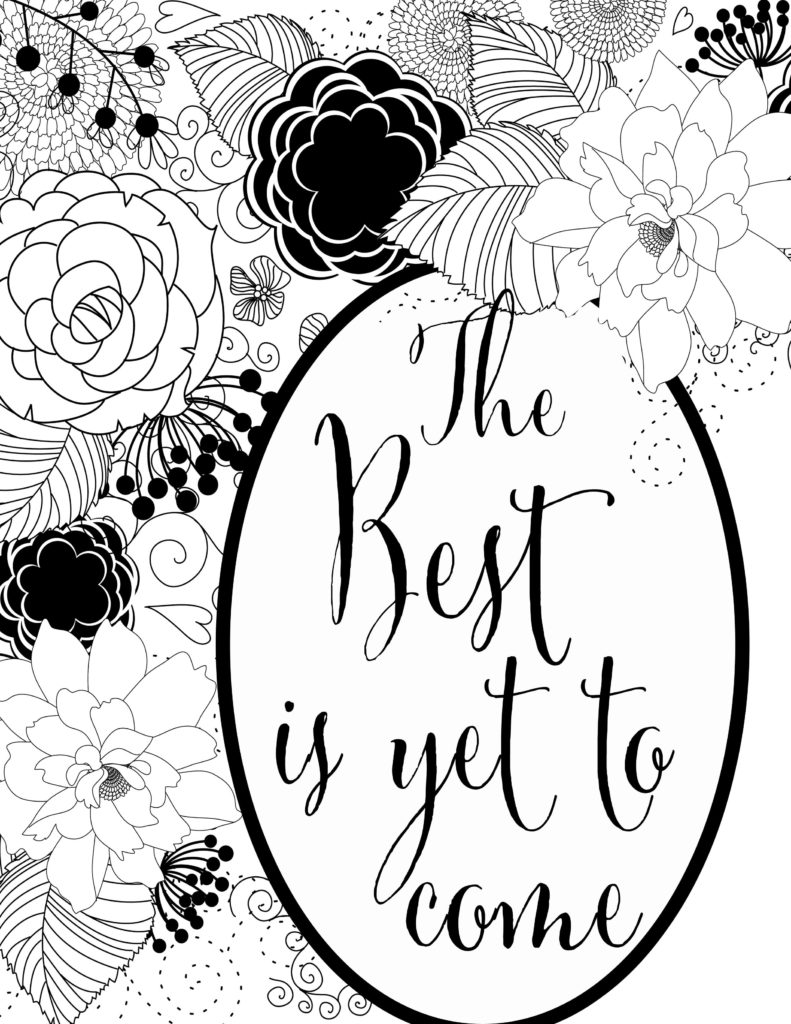 Picture for coloring printable - The Best Is Yet To Come Free Adult Coloring Page Printable
