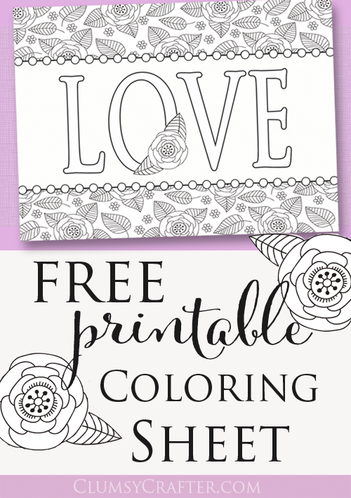 Free Printable Love Coloring Sheet from Clumsy Crafter, so cute!