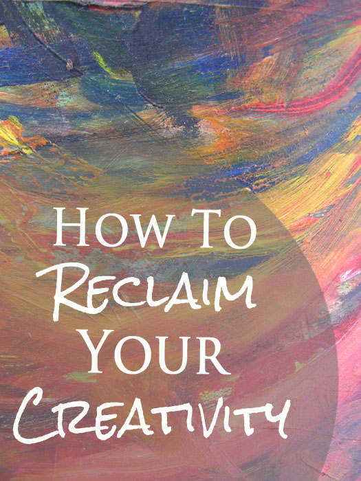 How To Reclaim Your Creativity when all hope seems lost