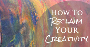 When You've Lost Your Creativity – How to Become Creative Again
