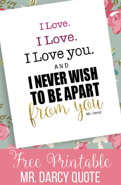 free printable Mr. Darcy quote from Pride and Prejudice