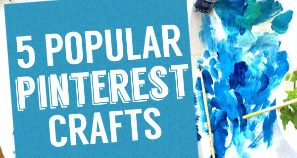 My 5 Most Pinned Crafts on Pinterest