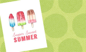 Super Sweet Summer – Free Printable!