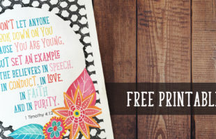 Don't Let Anyone Look Down On You Because You Are Young – Free Printable