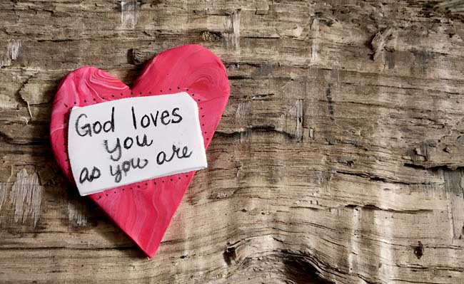God loves you as you are heart encouragement