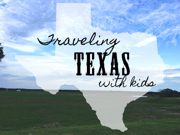traveling Texas with kids