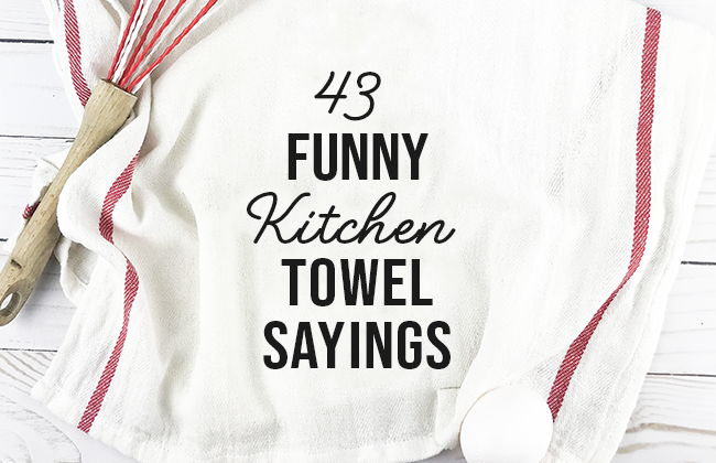 43 funny kitchen towel sayings - Funny Kitchen Towels