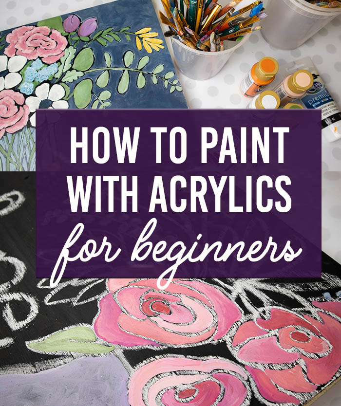 How to paint with acrylic paints - You can paint! Easy painting tips and supplies from Clumsy Crafter.
